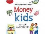 MONEY KIDS - DẠY CON CÁCH TIÊU TIỀN (Best Seller)